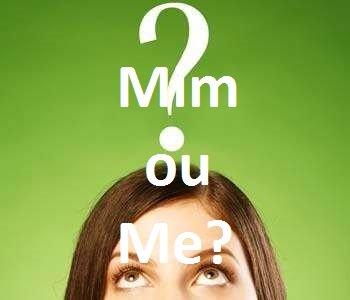 Mim, Eu ou Me