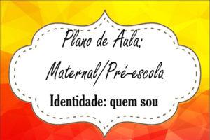 Identidade para maternal e pré-escola